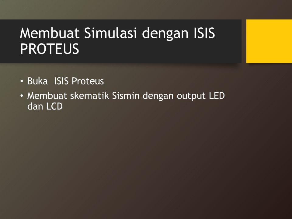 Membuat Simulasi dengan ISIS PROTEUS