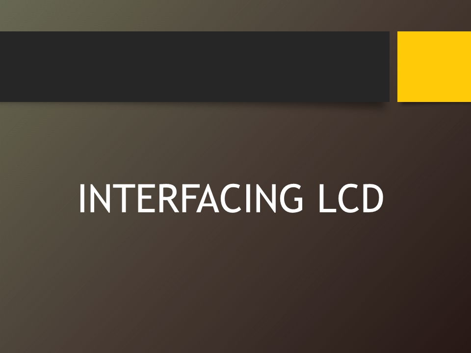 INTERFACING LCD
