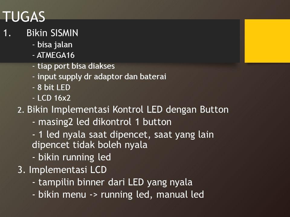 TUGAS Bikin SISMIN - masing2 led dikontrol 1 button