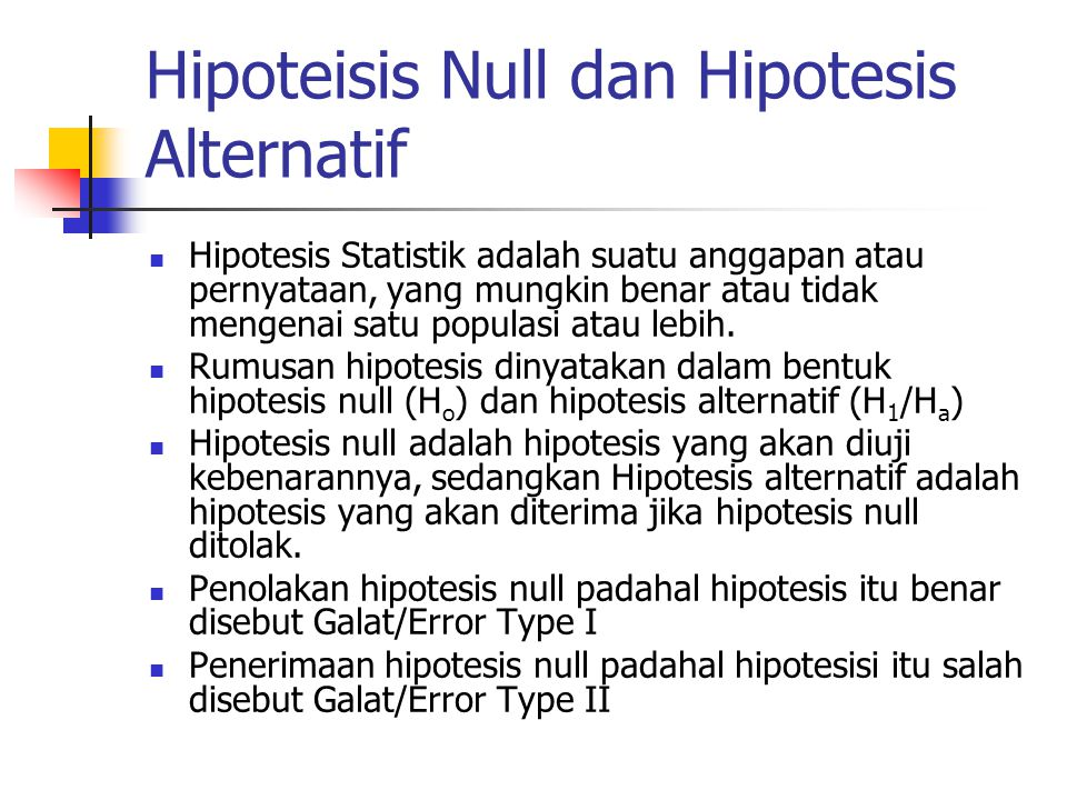 Hipoteisis Null dan Hipotesis Alternatif