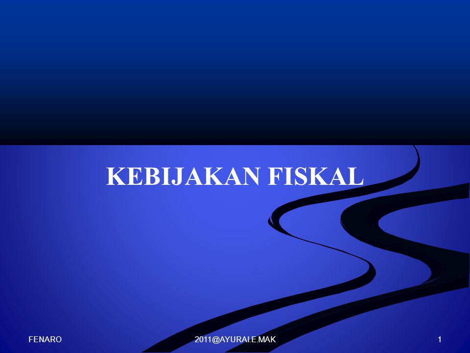 KEBIJAKAN FISKAL FENARO 2011@AYURAI.E.MAK