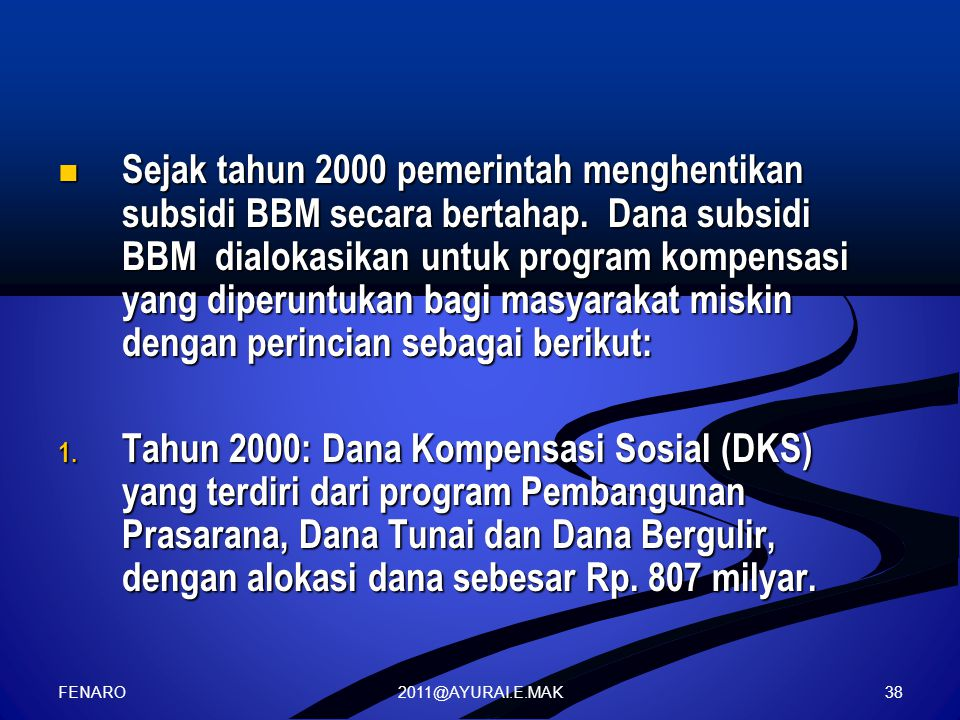 Sejak tahun 2000 pemerintah menghentikan subsidi BBM secara bertahap