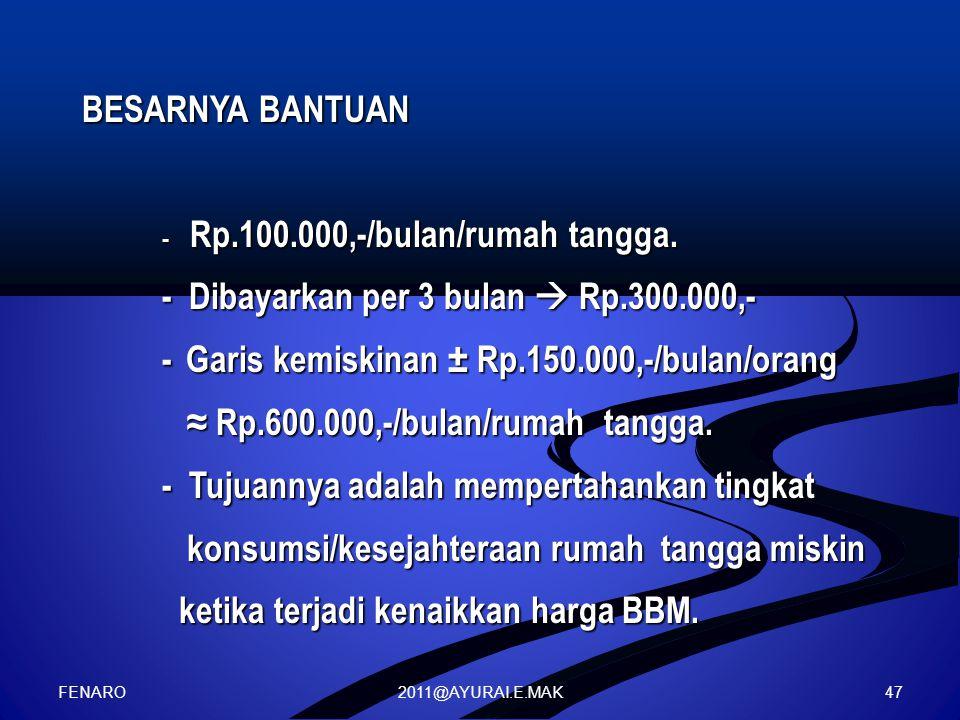 - Dibayarkan per 3 bulan  Rp.300.000,-