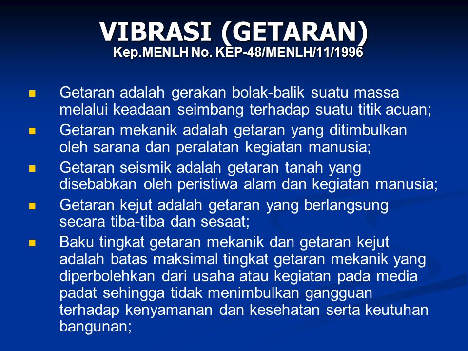 VIBRASI (GETARAN) Kep.MENLH No. KEP-48/MENLH/11/1996