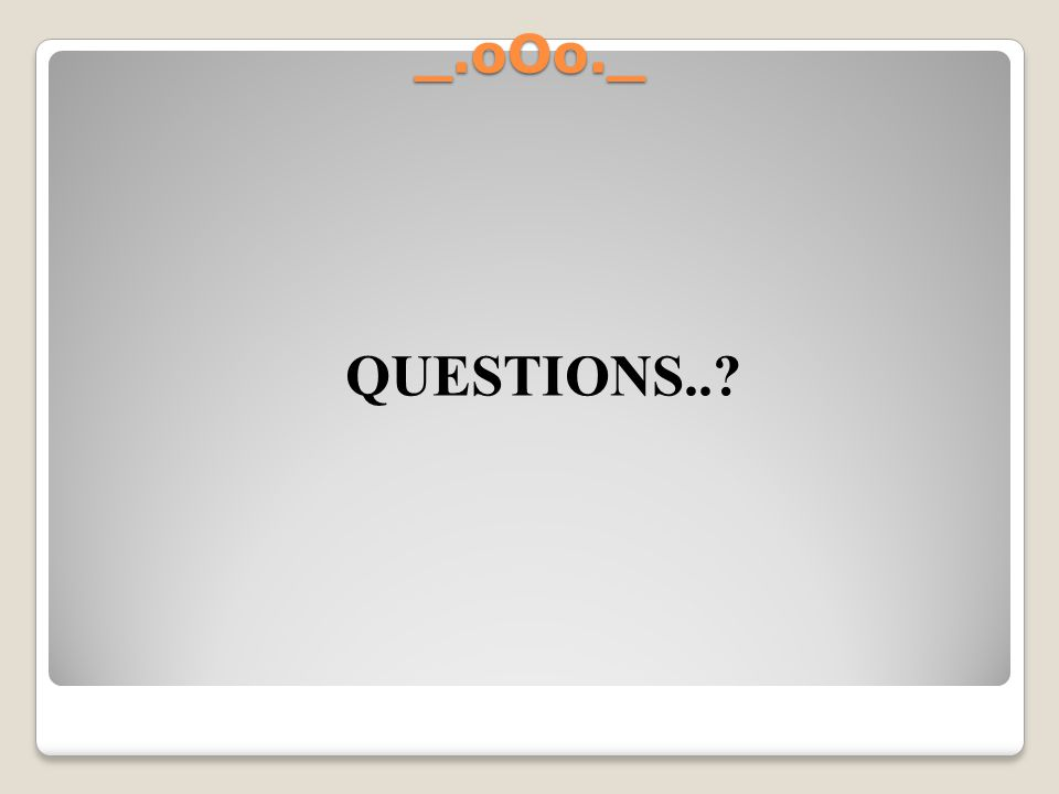 QUESTIONS.. _.oOo._ Teaching Tips