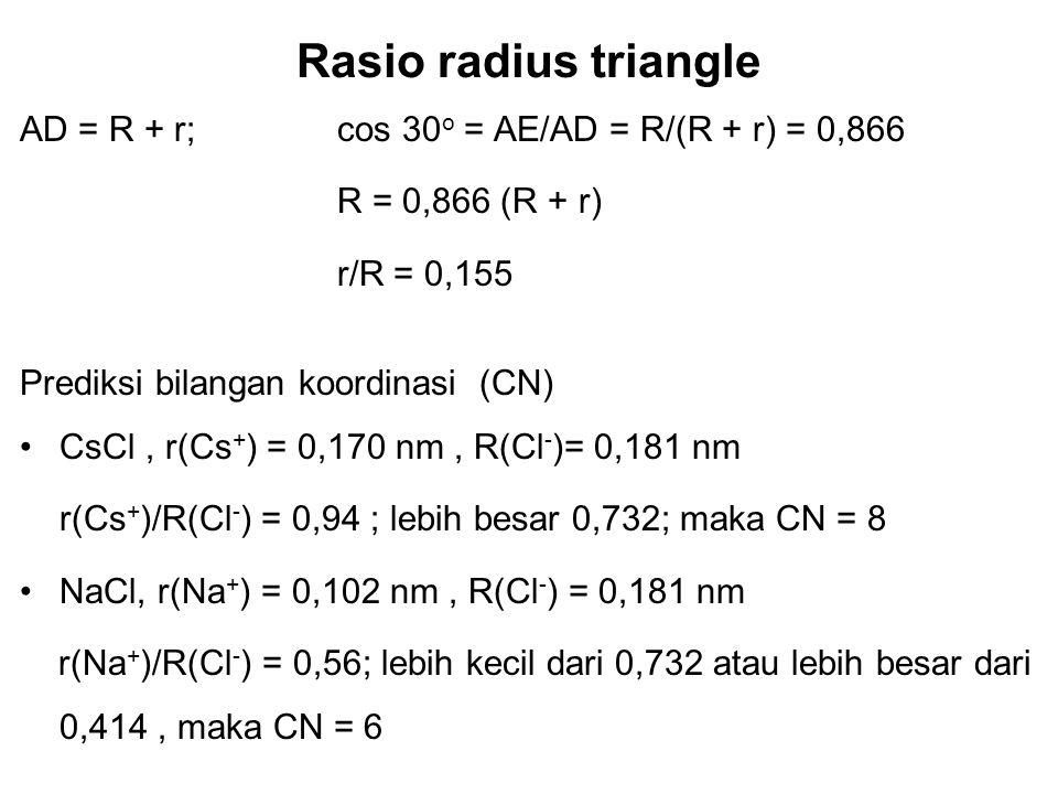 Rasio radius triangle AD = R + r; cos 30o = AE/AD = R/(R + r) = 0,866