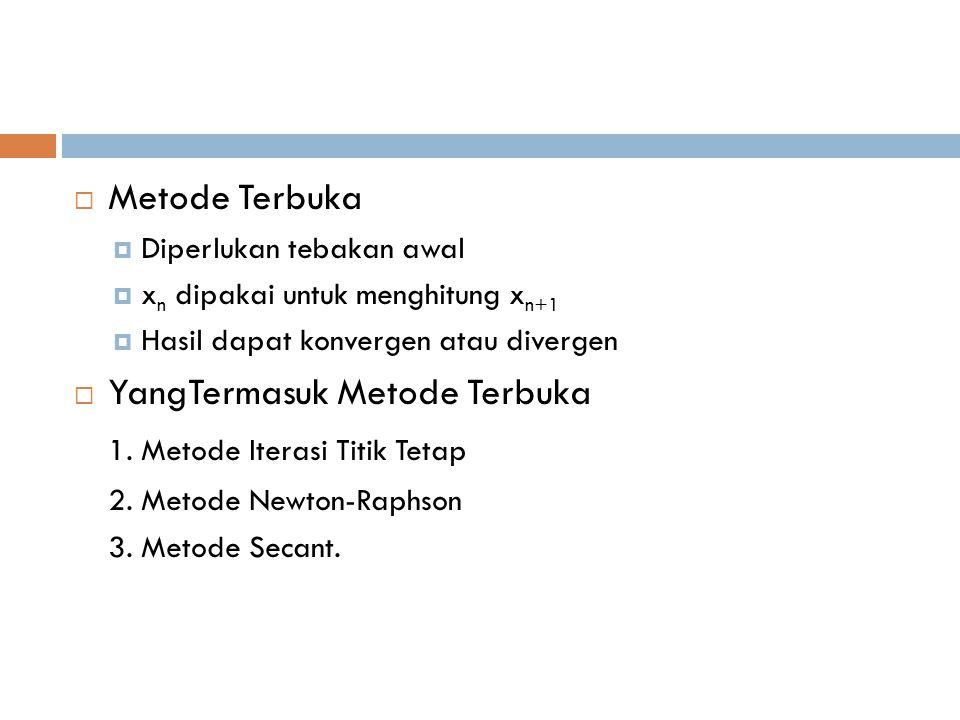 YangTermasuk Metode Terbuka 1. Metode Iterasi Titik Tetap