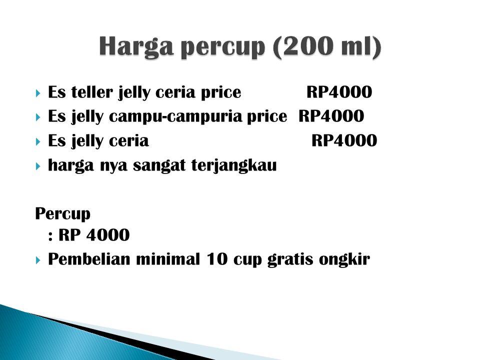 Harga percup (200 ml) Es teller jelly ceria price RP4000