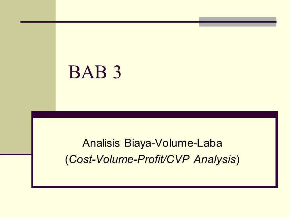 Analisis Biaya-Volume-Laba (Cost-Volume-Profit/CVP Analysis)