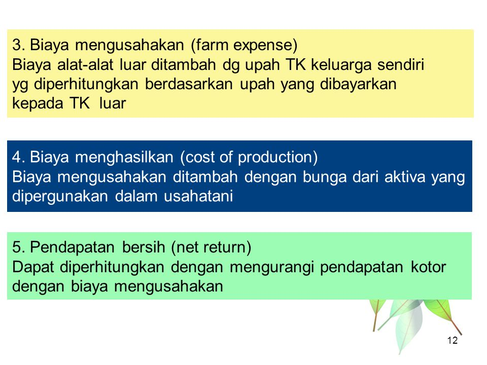 3. Biaya mengusahakan (farm expense)