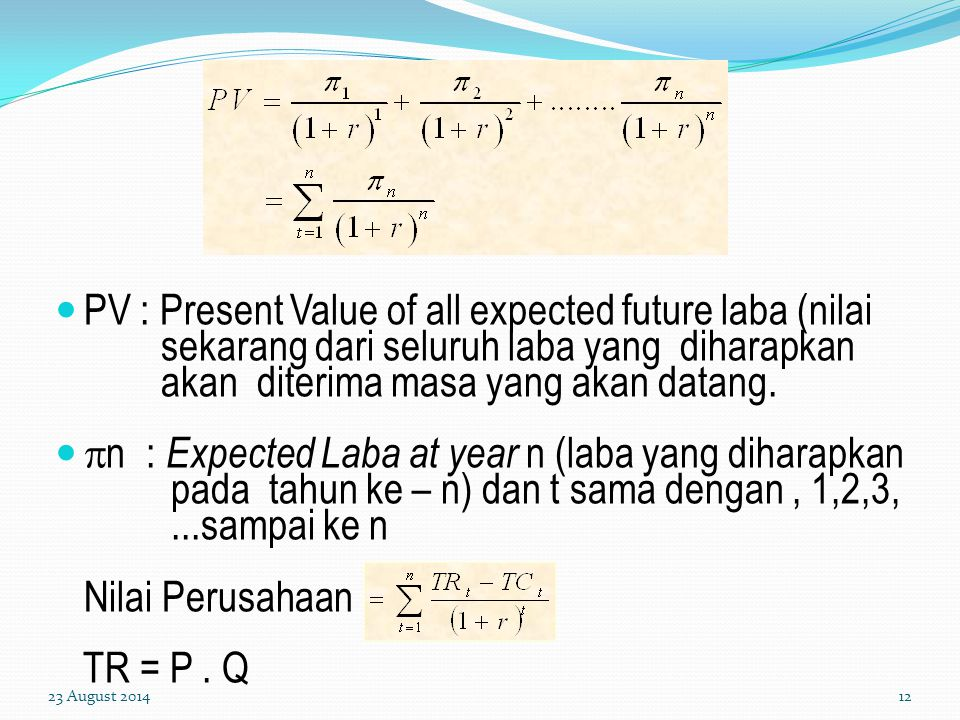PV : Present Value of all expected future laba (nilai