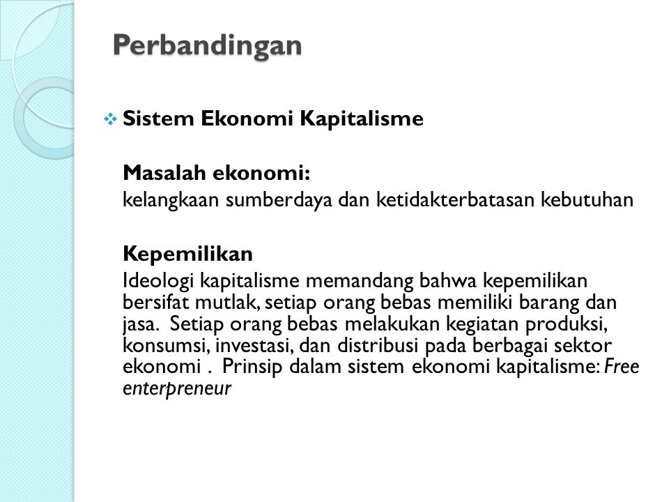 Perbandingan Sistem Ekonomi Kapitalisme Masalah ekonomi:
