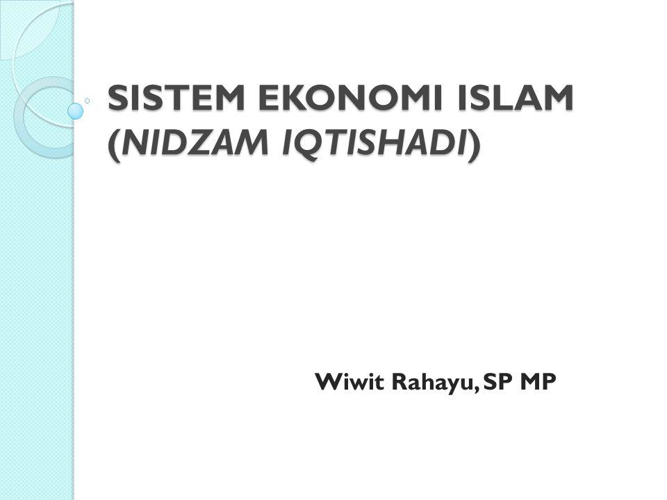 SISTEM EKONOMI ISLAM (NIDZAM IQTISHADI)