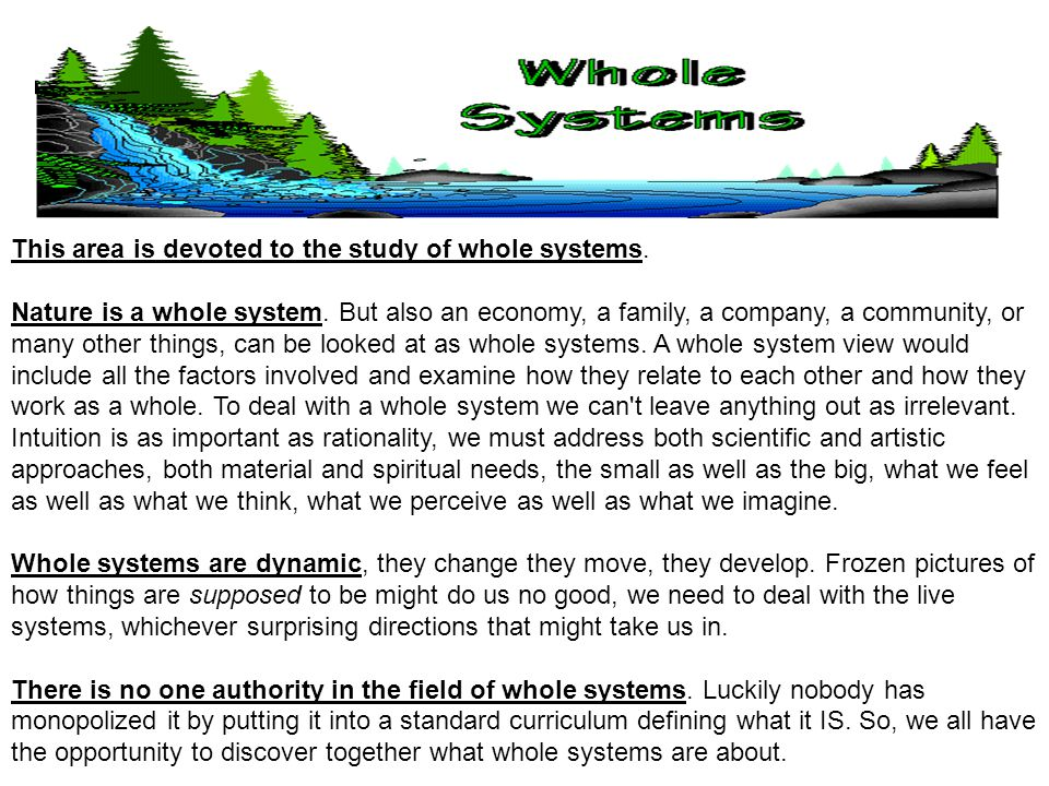 This area is devoted to the study of whole systems.