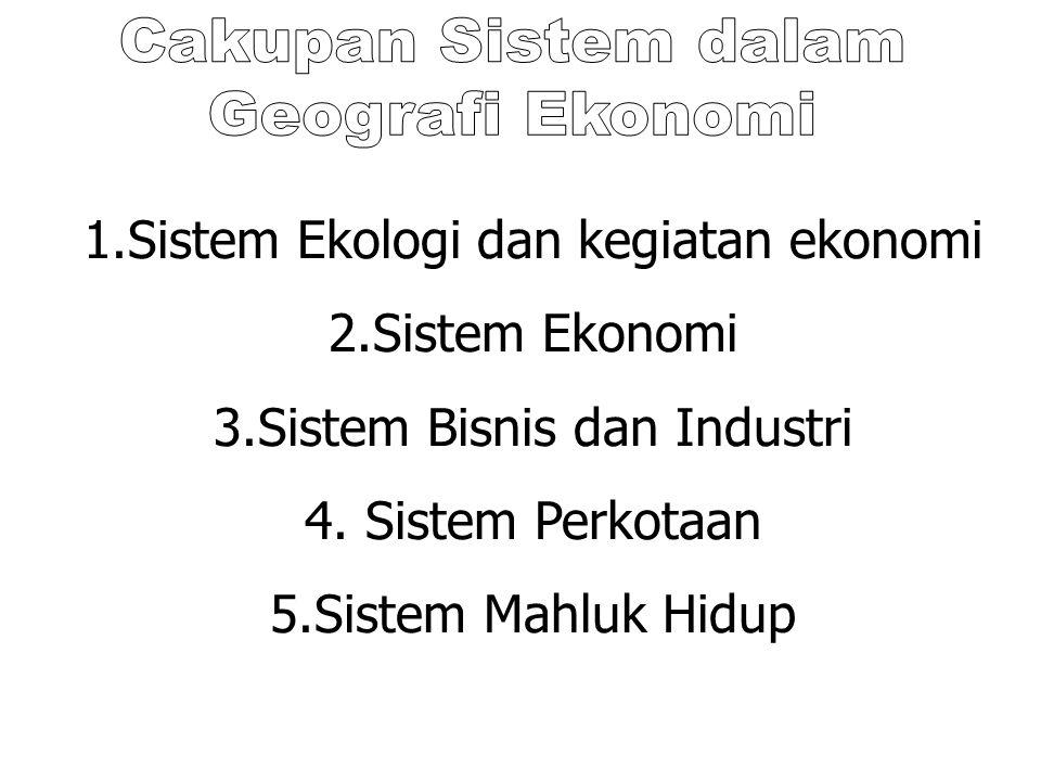 Sistem Ekologi dan kegiatan ekonomi Sistem Ekonomi