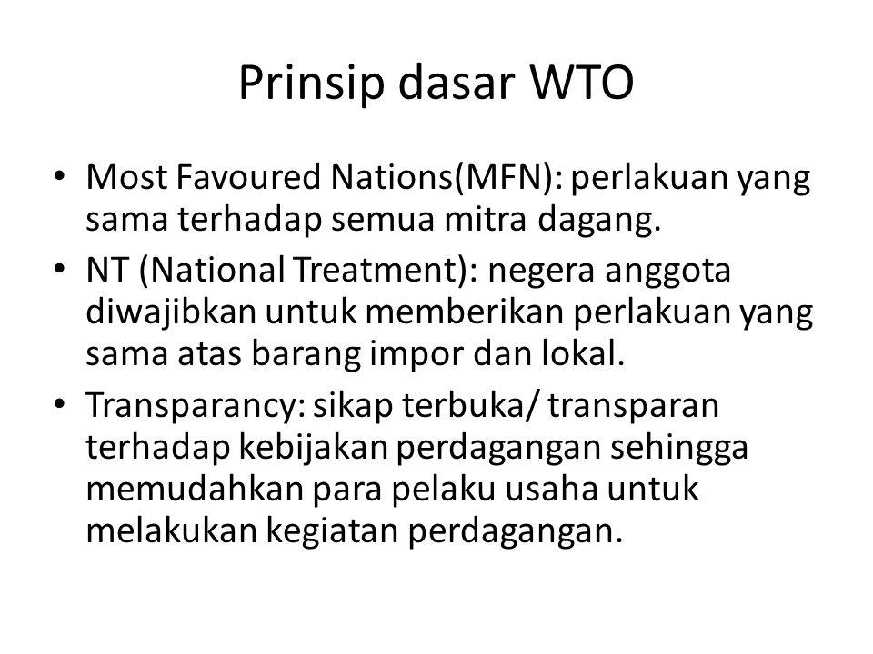 Prinsip dasar WTO Most Favoured Nations(MFN): perlakuan yang sama terhadap semua mitra dagang.