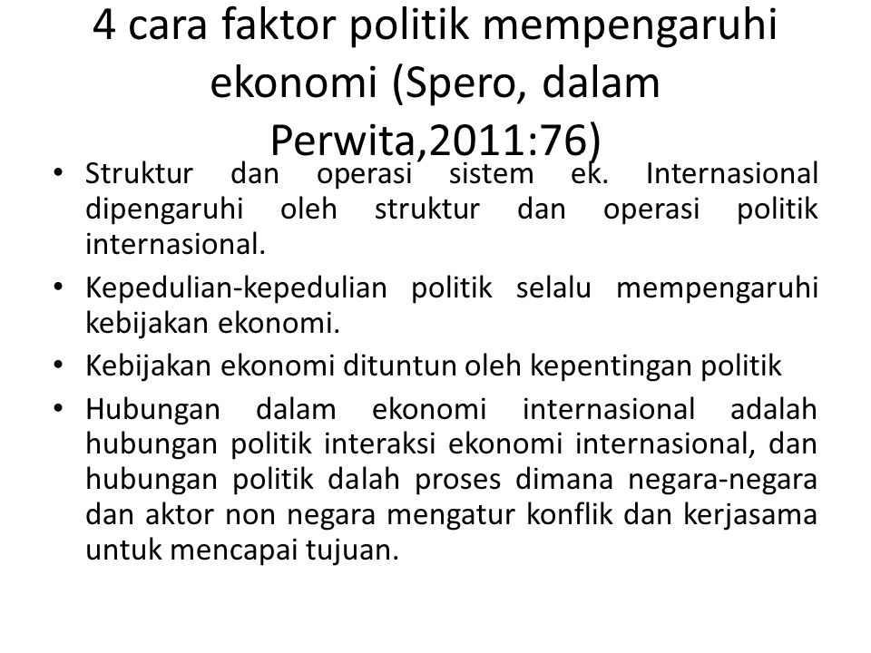 4 cara faktor politik mempengaruhi ekonomi (Spero, dalam Perwita,2011:76)
