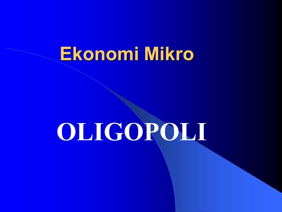 Ekonomi Mikro OLIGOPOLI