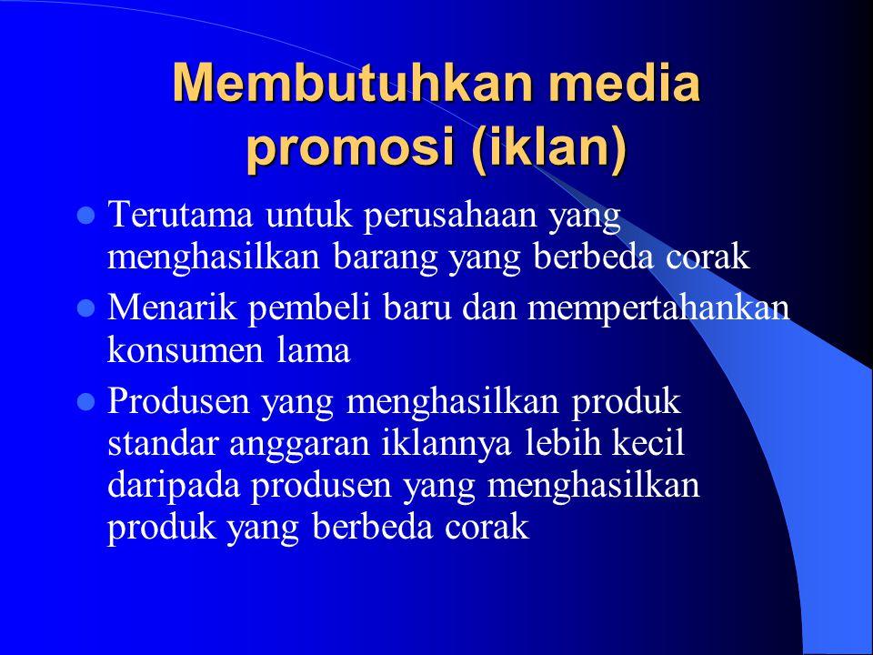 Membutuhkan media promosi (iklan)