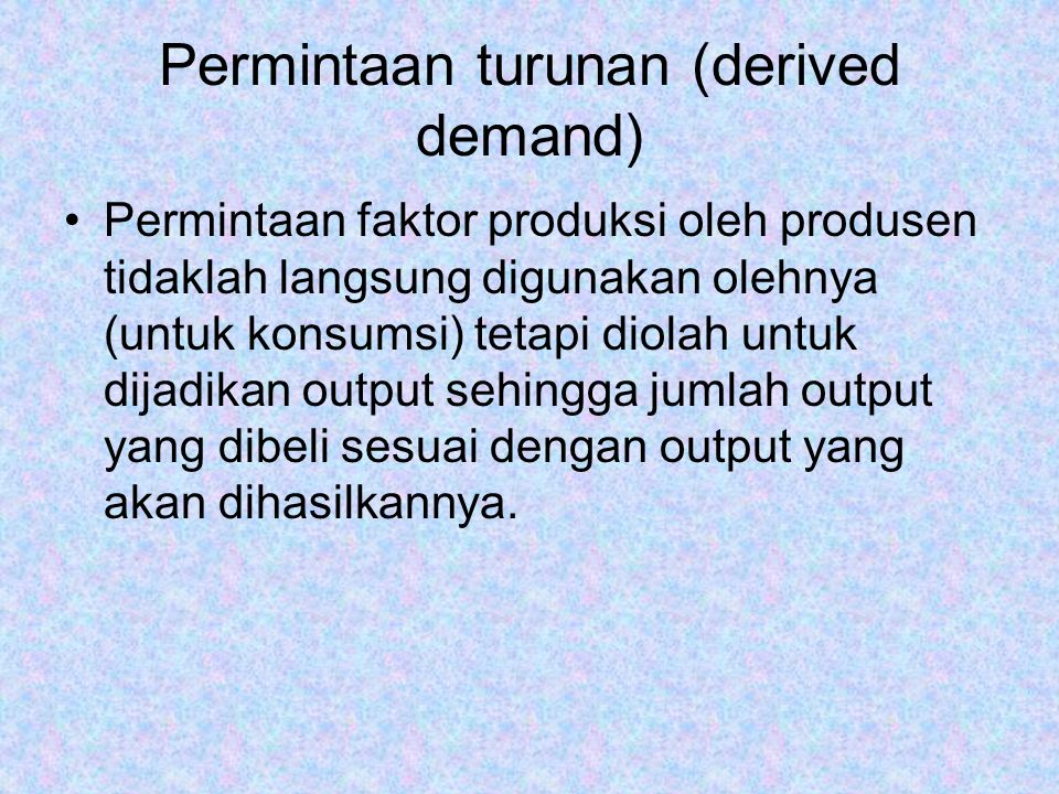 Permintaan turunan (derived demand)