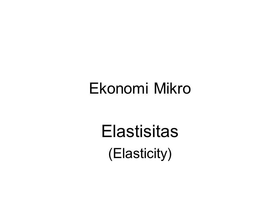 Elastisitas (Elasticity)
