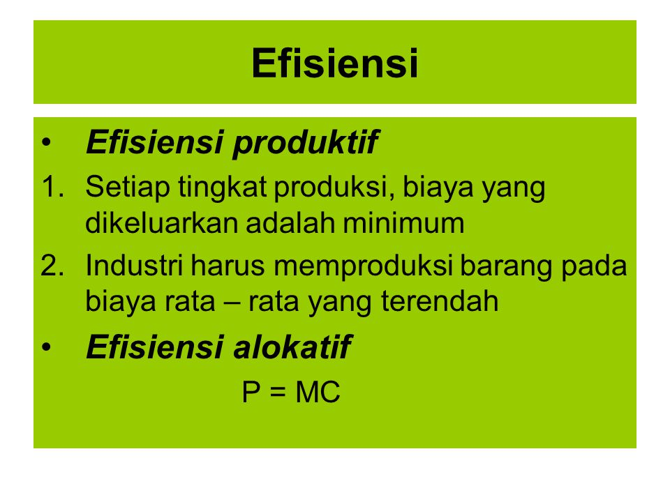 Efisiensi Efisiensi produktif Efisiensi alokatif