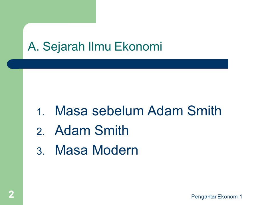 Masa sebelum Adam Smith Adam Smith Masa Modern