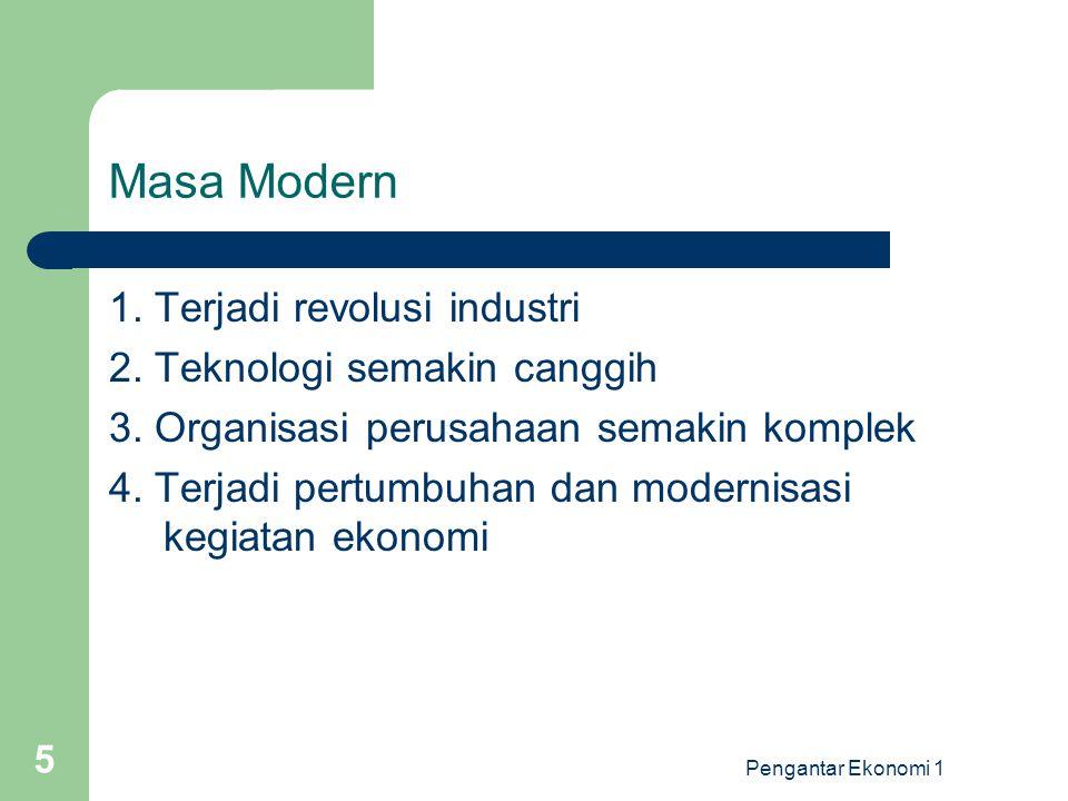 Masa Modern 1. Terjadi revolusi industri 2. Teknologi semakin canggih