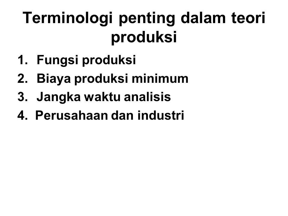 Terminologi penting dalam teori produksi
