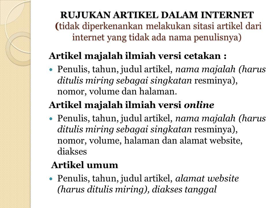 RUJUKAN ARTIKEL DALAM INTERNET (tidak diperkenankan melakukan sitasi artikel dari internet yang tidak ada nama penulisnya)