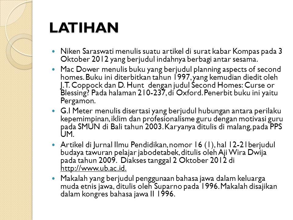 LATIHAN Niken Saraswati menulis suatu artikel di surat kabar Kompas pada 3 Oktober 2012 yang berjudul indahnya berbagi antar sesama.
