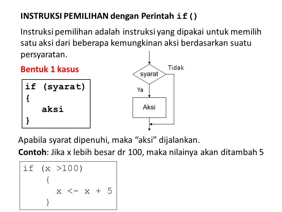 INSTRUKSI PEMILIHAN dengan Perintah if()