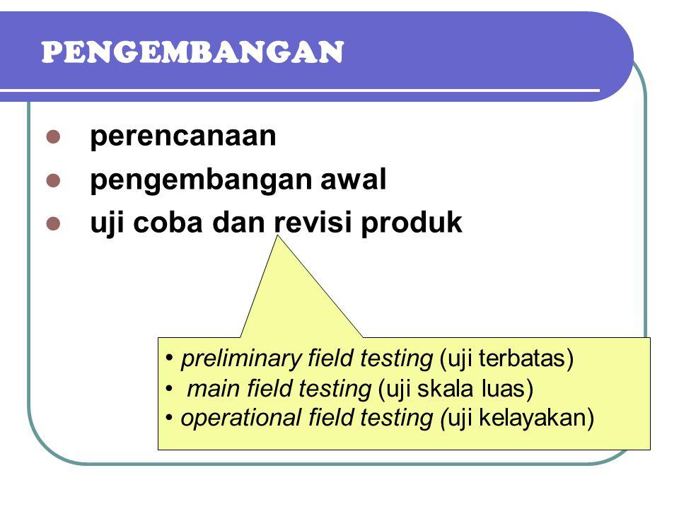 PENGEMBANGAN perencanaan pengembangan awal uji coba dan revisi produk