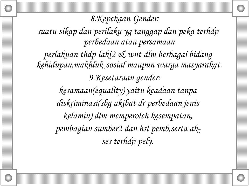 kesamaan(equality) yaitu keadaan tanpa