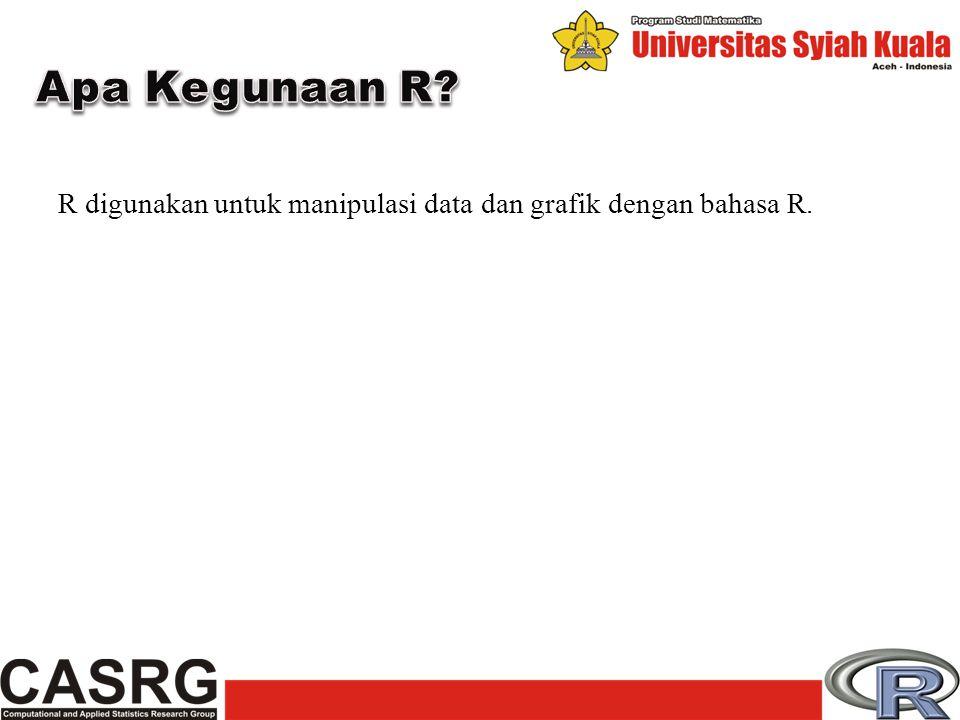 Apa Kegunaan R R digunakan untuk manipulasi data dan grafik dengan bahasa R.