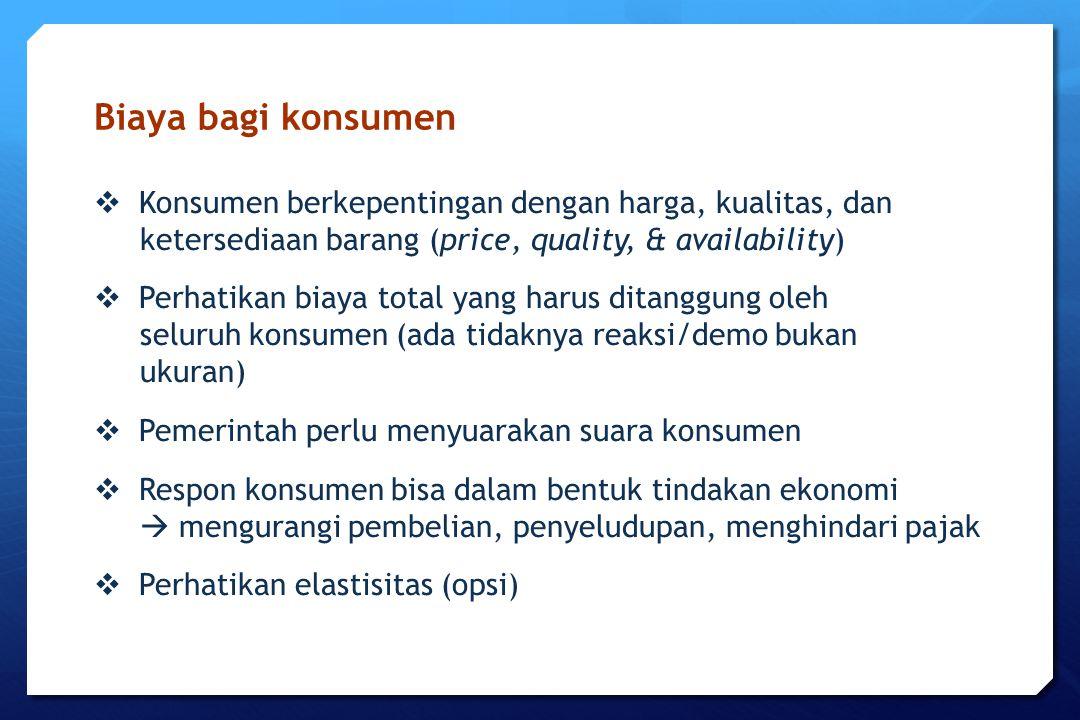 Biaya bagi konsumen Konsumen berkepentingan dengan harga, kualitas, dan. ketersediaan barang (price, quality, & availability)