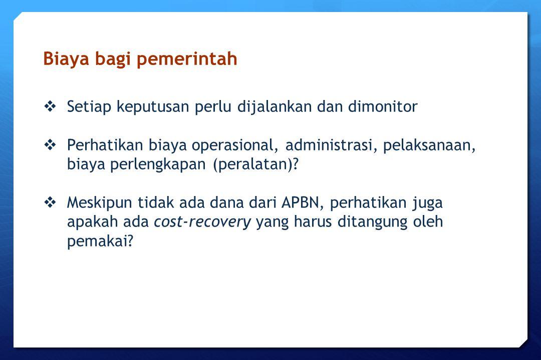 Biaya bagi pemerintah Setiap keputusan perlu dijalankan dan dimonitor