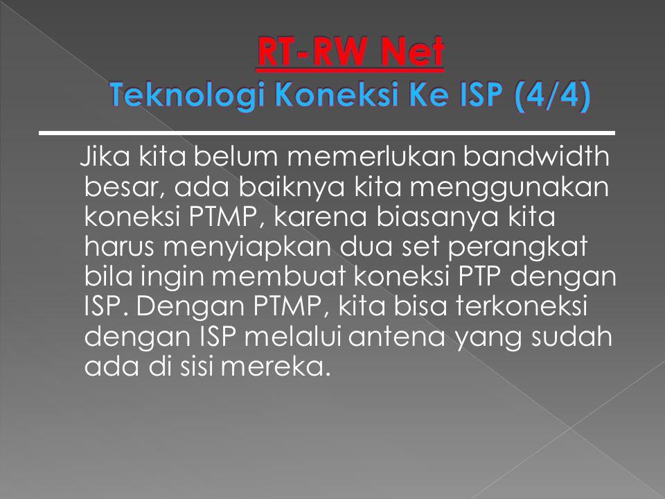 RT-RW Net Teknologi Koneksi Ke ISP (4/4)