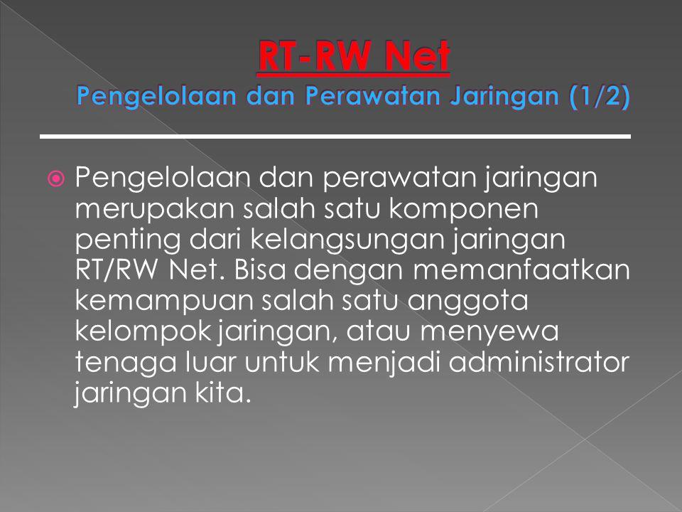 RT-RW Net Pengelolaan dan Perawatan Jaringan (1/2)