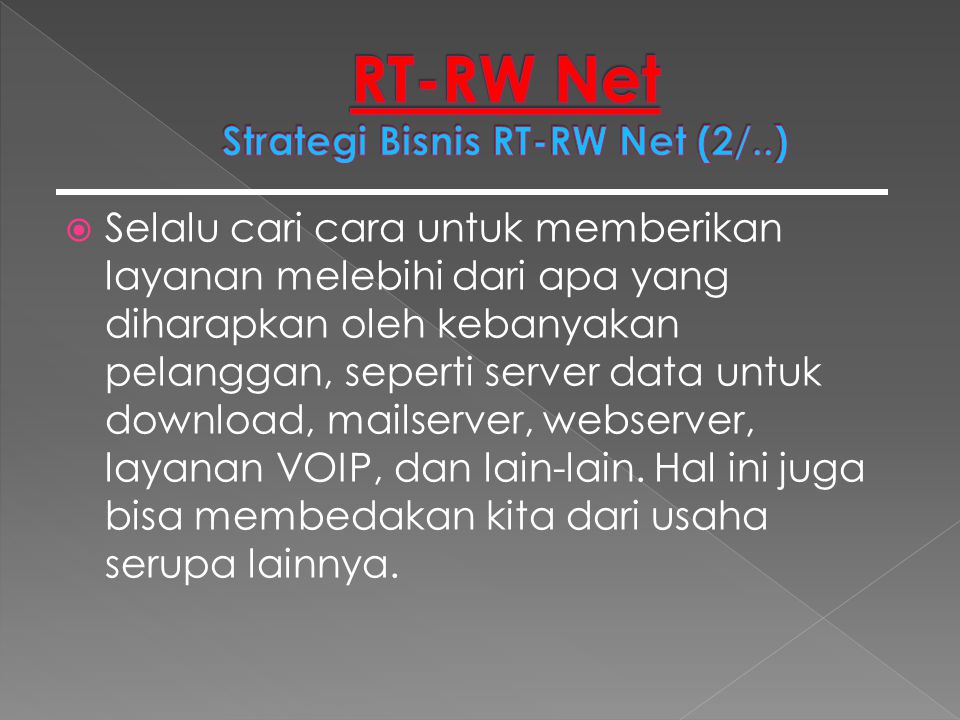 RT-RW Net Strategi Bisnis RT-RW Net (2/..)