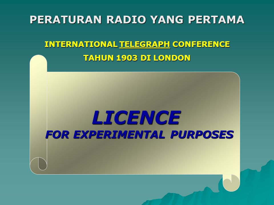LICENCE PERATURAN RADIO YANG PERTAMA FOR EXPERIMENTAL PURPOSES