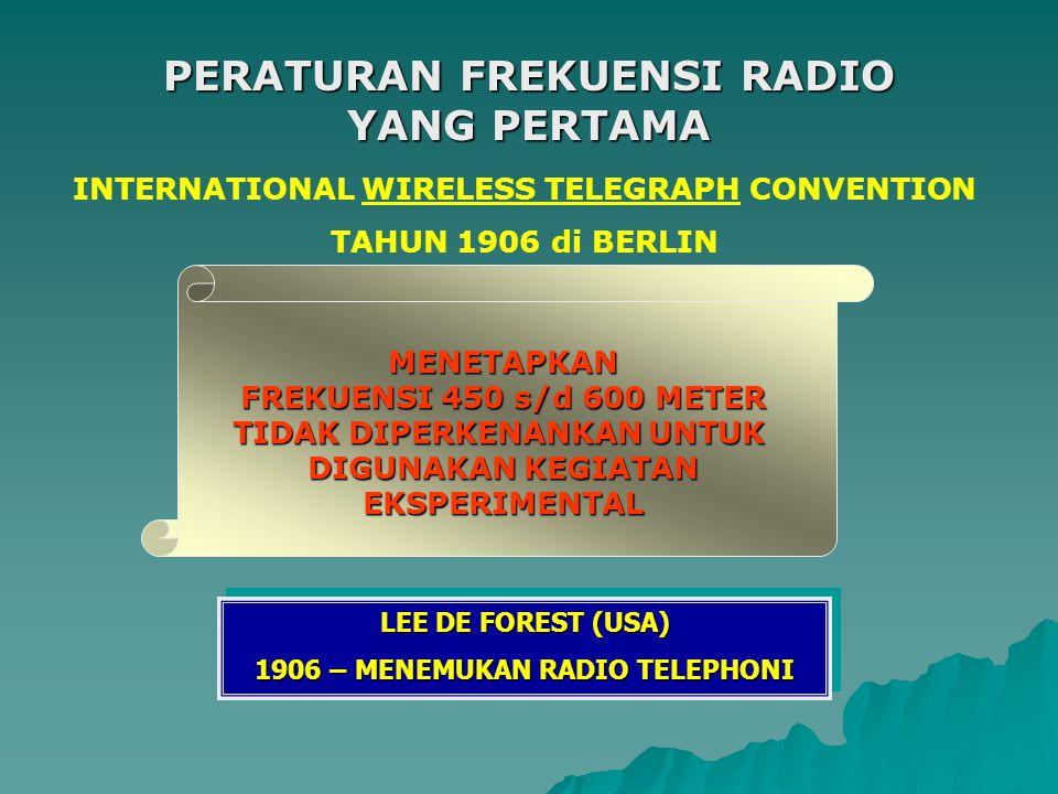 PERATURAN FREKUENSI RADIO YANG PERTAMA