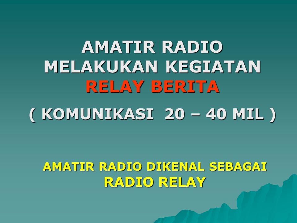 AMATIR RADIO MELAKUKAN KEGIATAN RELAY BERITA