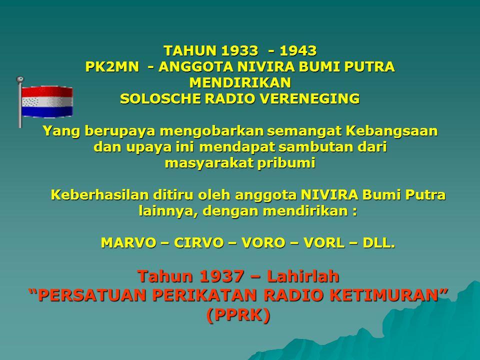 Tahun 1937 – Lahirlah PERSATUAN PERIKATAN RADIO KETIMURAN (PPRK)