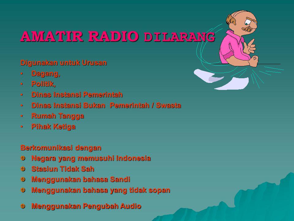 AMATIR RADIO DILARANG Digunakan untuk Urusan Dagang, Politik,