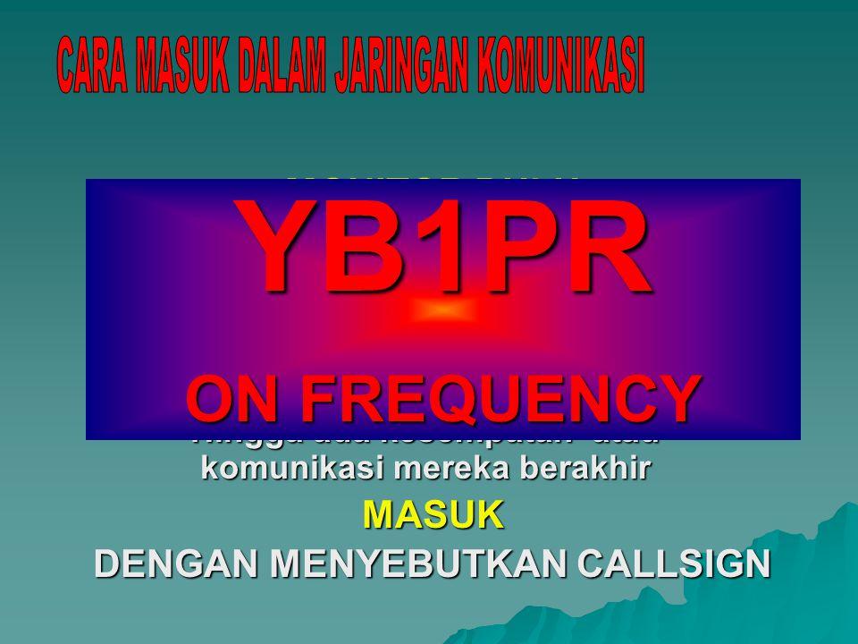YB1PR ON FREQUENCY CARA MASUK DALAM JARINGAN KOMUNIKASI MONITOR DULU