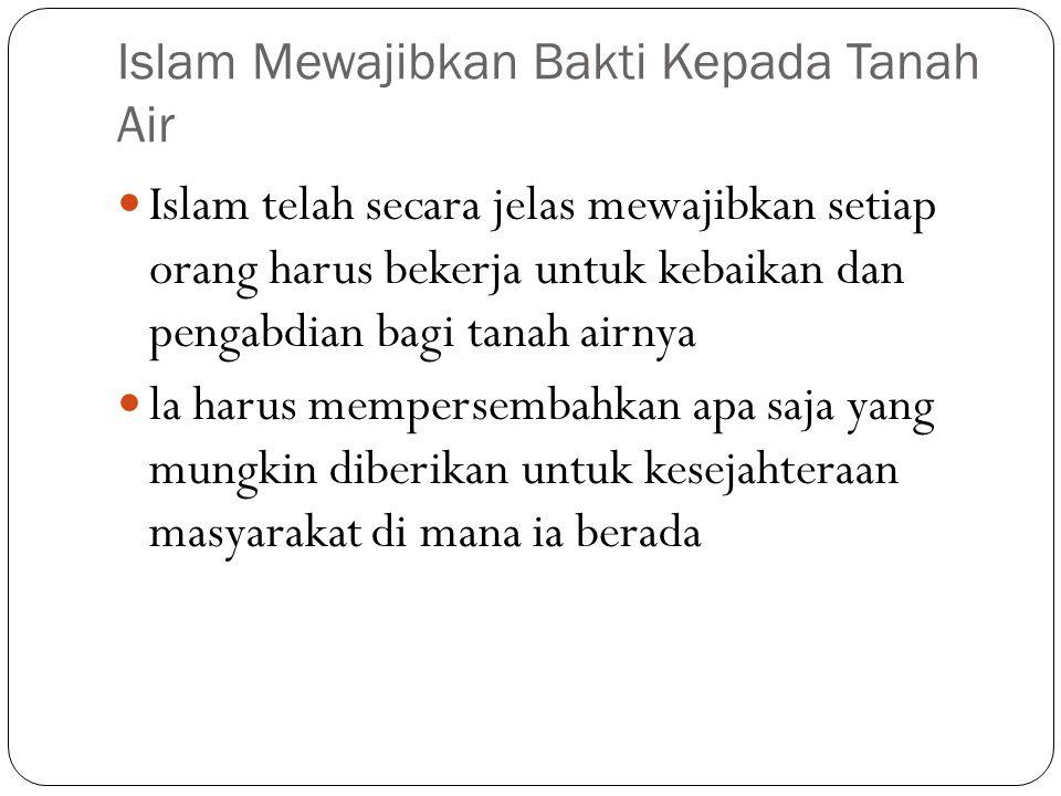 Islam Mewajibkan Bakti Kepada Tanah Air