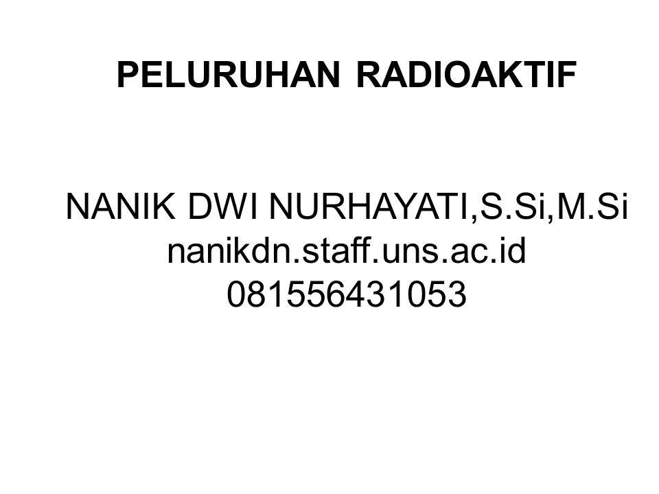 NANIK DWI NURHAYATI,S.Si,M.Si nanikdn.staff.uns.ac.id 081556431053