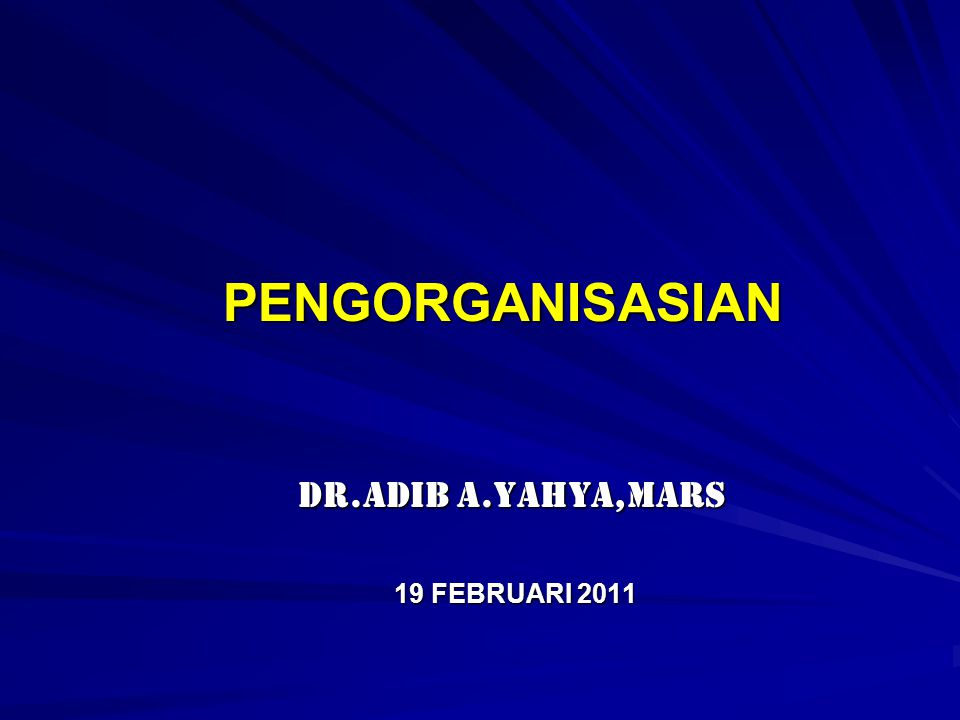 PENGORGANISASIAN dr.Adib A.Yahya,MARS 19 FEBRUARI 2011