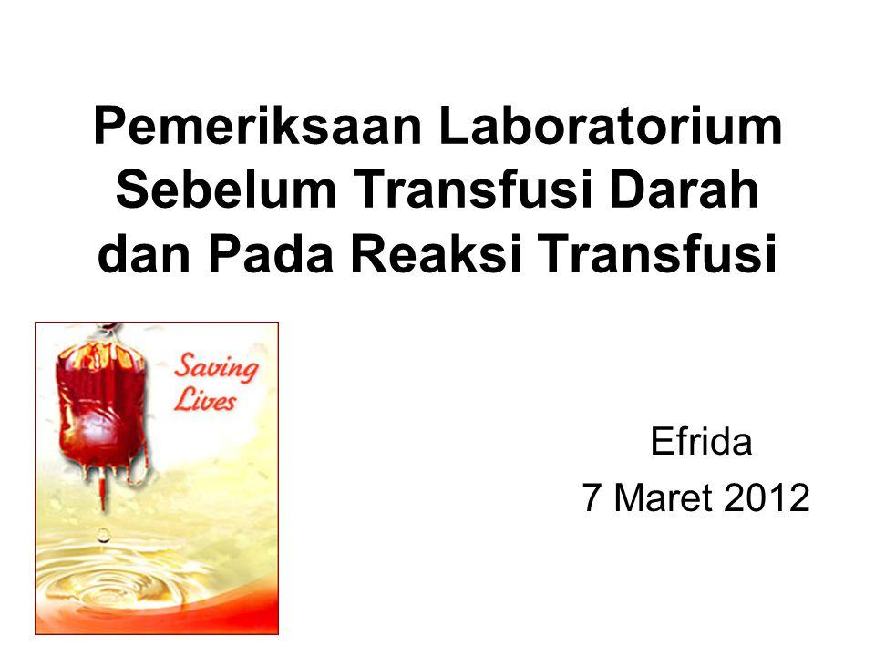 Pemeriksaan Laboratorium Sebelum Transfusi Darah dan Pada Reaksi Transfusi